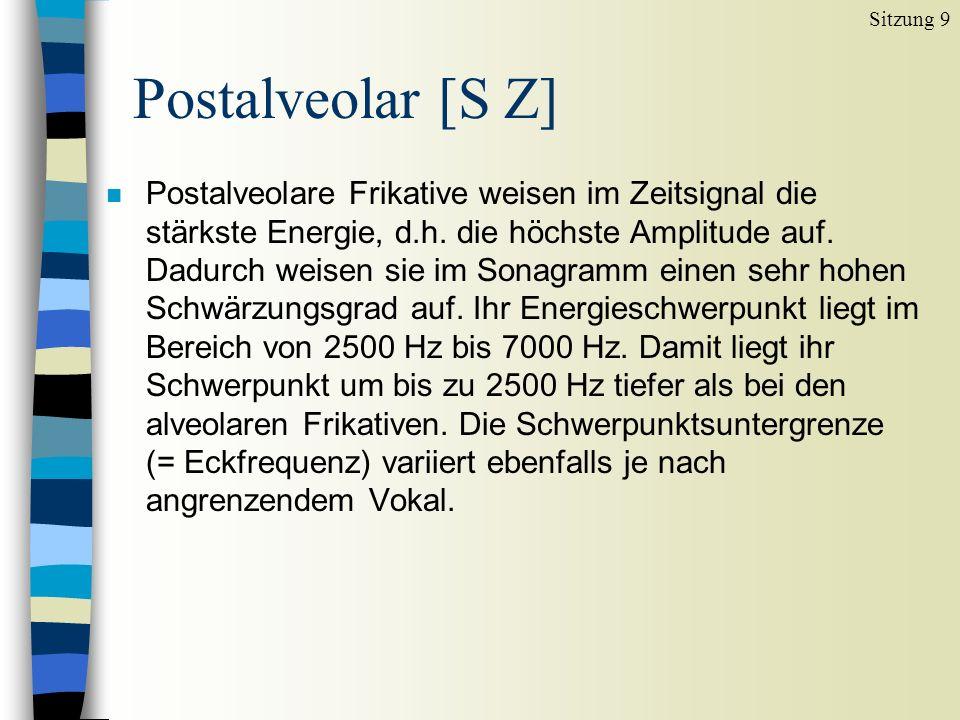 Sitzung 9 Postalveolar [S Z]
